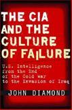 The CIA and the Culture of Failure, John Diamond, 0804756015