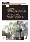 Visual Communication for Landscape Architecture, Entwistle, Trudi and Knighton, Edwin, 2940496013
