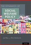 The Dynamics of Social Welfare Policy, Joel Blau, 0199316015