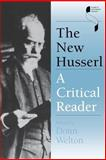 The New Husserl : A Critical Reader, Welton, Donn, 025321601X