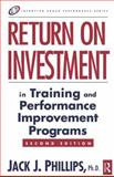 Return on Investment in Training and Performance Improvement Programs, Phillips, Jack J., 0750676019