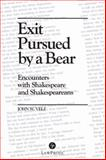 Exit Pursued by a Bear : Encounters with Shakespear and Shakespeareans, Velz, John W., 0979606012