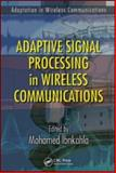 Adaptive Signal Processing in Wireless Communications, Ibnkahla, Mohamed, 1420046012