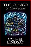 The Congo and Other Poems, Vachel Lindsay, 1587156016