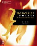 Pro Tools le X Ignite! : The Visual Guide for New Users, Hagerman, Andrew, 1592006019