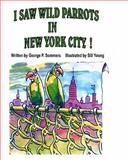 I Saw Wild Parrots in New York City, George Sommers, 1935706012