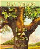 The Oak Inside the Acorn, Max Lucado, 1400306019