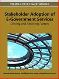 Stakeholder Adoption of E-Government Services : Driving and Resisting Factors, , 1609606019