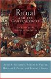 Ritual and its Consequences : An Essay on the Limits of Sincerity, Seligman, Adam B. and Weller, Robert P., 0195336011