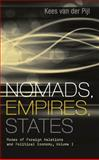 Nomads, Empires, States : Modes of Foreign Relations and Political Economy, Van Der Pijl, Kees, 0745326013
