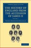 The History of England from the Accession of James II, Macaulay, Thomas Babington and Trevelyan, Hannah More Macaulay, 1108036015
