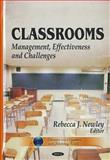 Classrooms : Management, Effectiveness and Challenges, Newley, Rebecca J., 1613246013