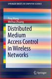 Distributed Medium Access Control in Wireless Networks, Wang, Ping and Zhuang, Weihua, 1461466016