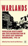 Warlands : Population Resettlement and State Reconstruction in the Soviet-East European Borderlands, 1945-50, , 023057601X