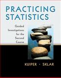 Practicing Statistics : Guided Investigations for the Second Course, Kuiper, Shonda and Sklar, Jeff, 0321586018