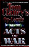 Acts of War, Tom Clancy and Steve Pieczenik, 042515601X