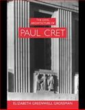 The Civic Architecture of Paul Cret, Grossman, Elizabeth Greenwell, 0521496012