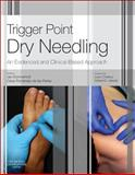 Trigger Point Dry Needling : An Evidence and Clinical-Based Approach, Dommerholt, Jan and Fernandez de las Penas, Cesar, 0702046019
