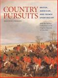 Country Pursuits : British, American, and French Sporting Art from the Mellon Collections in the Virginia Museum of Fine Arts, Cormack, Malcolm, 0813926017