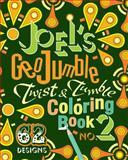Joel's GeoJumble Twist and Tumble Coloring Book, No. 2, Joel David Waldrep, 0984686010