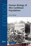 Human Biology of Afro-Caribbean Populations, Madrigal, Lorena, 1107406013