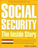 Social Security : The Inside Story, Landis, Andy, 1560526017