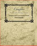 Laughter, Henri Bergson, 1604246014