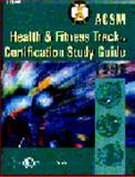 ACSM Health and Fitness Track Certification Study Guide, 1998, American College of Sports Medicine (ACSM) Staff, 0683306014