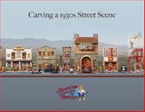 Carving a 1930s Street Scene, Caricature Carvers of America, 0764346016