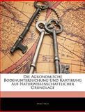 Die Agronomische Bodenuntersuchung und Kartirung Auf Naturwissenschaftlicher Grundlage, Max Fesca, 1144196019