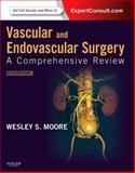 Vascular and Endovascular Surgery : A Comprehensive Review Expert Consult: Online and Print, Moore, Wesley S., 1455746010