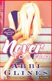 Never Too Far, Abbi Glines, 1476776016