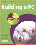 Building a PC in Easy Steps, Stuart Yarnold and In Easy Step Limited Staff, 1840786019