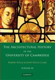 The Architectural History of the University of Cambridge and of the Colleges of Cambridge and Eton, Willis, Robert, 0521136024