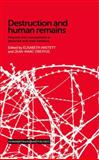 Destruction and Human Remains : Disposal and Concealment in Genocide and Mass Violence, , 0719096022