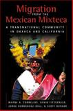 Migration from the Mexican Mixteca : A Transnational Community in Oaxaca and California, , 0980056020