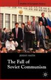 Fall of Soviet Communism, 1986-1991, Smith, Jeremy, 1403916020