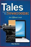 Tales from the Newsrooms: an Offbeat Look, Paul Burton, 1466216026