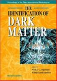 Identification of Dark Matter, the, Procs of the Third Intl Workshop, Khor, K. A. and Wang, M., 9810246021