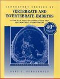 Laboratory Studies of Vertebrate and Invertebrate Embryos : Guide and Atlas of Descriptive and Experimental Development, Gary C. Schoenwolf, 0024076023