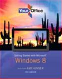 Your Office : Getting Started with Windows 8, Kinser, Amy S. and Federico, Hilda W., 0133046028