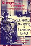 Sisters in the Struggle : African American Women in the Civil Rights-Black Power Movement, , 0814716024