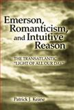 Emerson, Romanticism, and Intuitive Reason 9780826216021