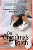 On Grandma's Porch, Sandra Chastain and Debra L. Smith, 0976876027