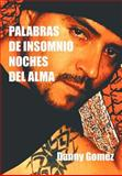 Palabras de Insomnio Noches Del Alma, Danny Gomez, 1463306024