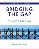 Bridging the Gap : College Reading, Smith, Brenda D., 032144602X