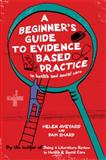 A Beginner's Guide to Evidence Based Practice in Health and Social Care, Aveyard, Helen and Sharp, Pam, 0335236022
