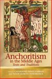 Anchoritism in the Middle Ages : Texts and Traditions, , 0708326021