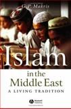 Islam in the Middle East : A Living Tradition, Makris, G. P., 1405116021