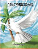 The Wise Dove, Abraham S. Akpan, 146537602X